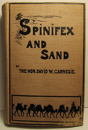 SPINIFEX AND SAND Five Years Pioneering Exploration Western Australia 1898