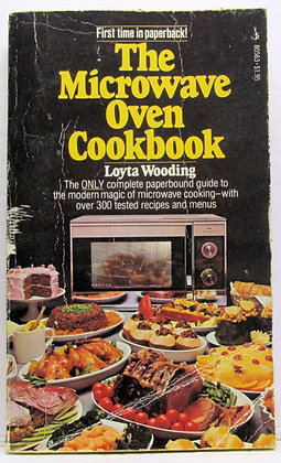 The MICROWAVE Oven Cookbook Loyta Wooding