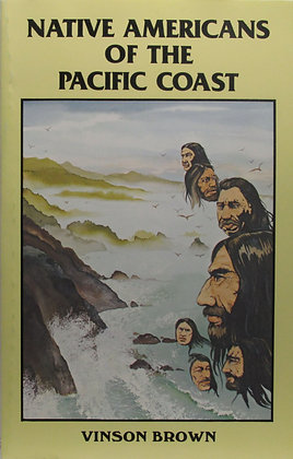 Native Americans of the Pacific Coast by Vinson Brown 1985