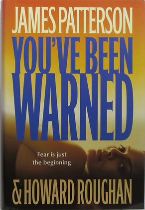 You've Been Warned by James Patterson 2007