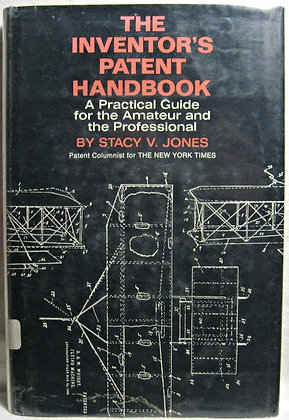 The Inventor's Patent Handbook by Jones 1966