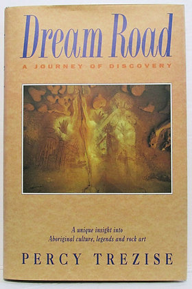 Dream Road: A Journey of Discovery by Percy Trezise 1994