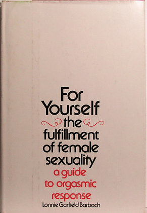 For Yourself Fulfillment of Female Sexuality by Barbach 1975