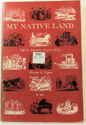 MY NATIVE LAND: Life in America, 1790-1870