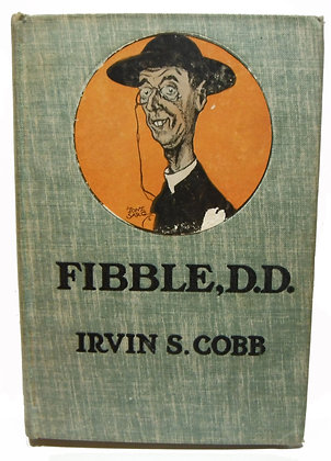 Fibble, D. D. by Irwin S. Cobb 1916 (Humor)