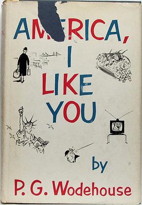 America, I Like You by P. G. WODEHOUSE 1956