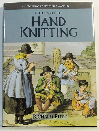 A History of Hand Knitting Richard Rutt
