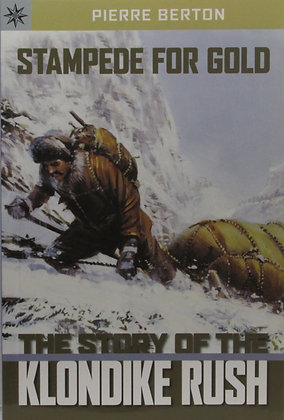 Stampede for Gold: The Story of the Klondike Rush