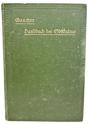Handbuch der Obstkultur Nicolas Gaucher (German) Fruit Tree Culture 1896