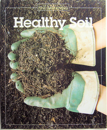 Healthy Soil (Best of Fine Gardening)