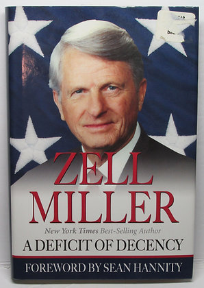 A Deficit of Decency by former U.S. Senator Zell Miller 2005