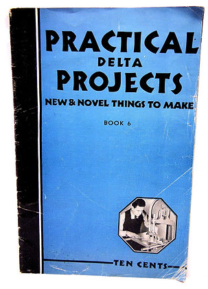 Practical Delta Projects: Things to Make (Book 6) ca. 1934