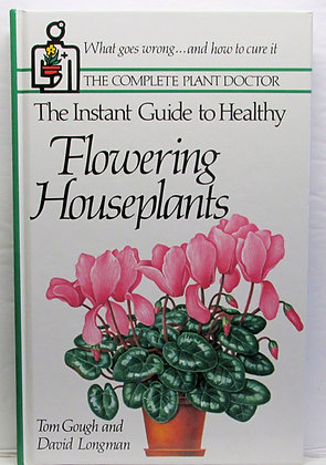 Instant Guide to Healthy FLOWERING Houseplants