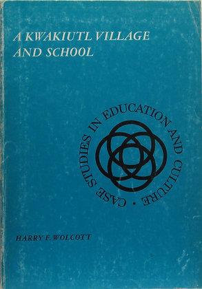 A Kwakiutl Village and School Harry F. Wolcott 1967