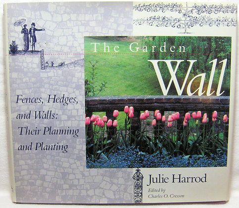 The Garden Wall: Fences, Hedges by Julie Harrod