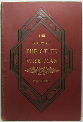 The Story of THE OTHER WISE MAN By Van Dyke 1898