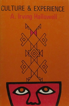Culture & Experience by A. Irving Hallowell 1974