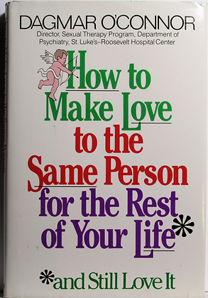 How to Make Love to the Same Person by Dagmar O'Connor 1985