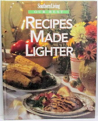 SouthernLiving Our Best Recipes Made LIGHTER