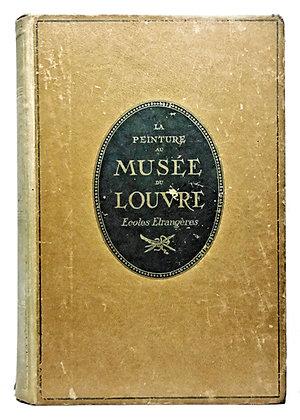 LA PEINTURE AU MUSEE DU LOUVRE (2-Vols.) 1920 (French)