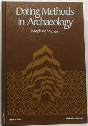 DATING METHODS in Archaeology (Studies in Archeology) 1973