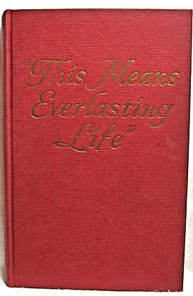 """THIS MEANS EVERLASTING LIFE"" 1950 Watchtower"
