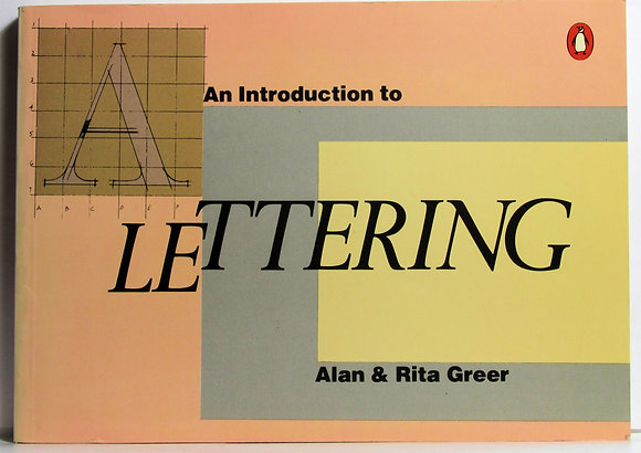 An Introduction to LETTERING by Alan & Rita Greer