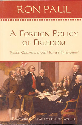 A Foreign Policy of Freedom by RON PAUL 2007