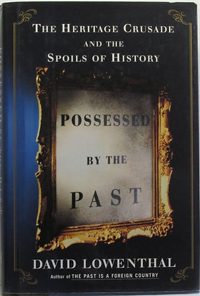 POSSESSED BY THE PAST: Heritage Crusade Spoils of History