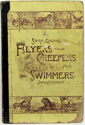Some Curious Flyers, Creepers, and Swimmers by James Johonnot 1887