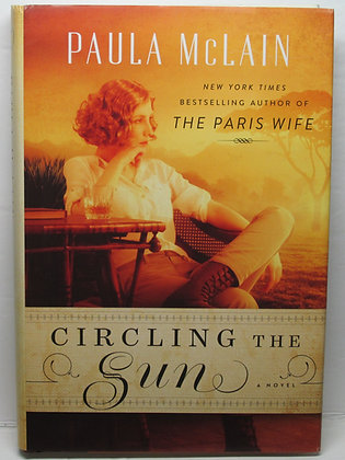Circling the Sun (A Novel) by Paula McLain