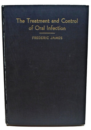 TREATMENT & CONTROL of ORAL INFECTION (Dentistry) 1935
