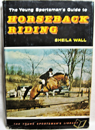 The Young Sportsman's Guide to HORSEBACK RIDING