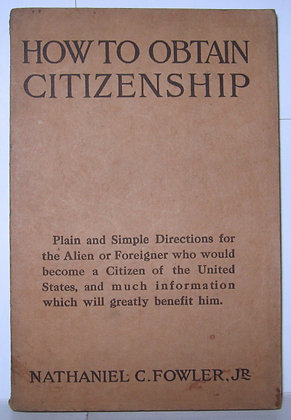 HOW TO OBTAIN CITIZENSHIP by Nathaniel C. Fowler 1913