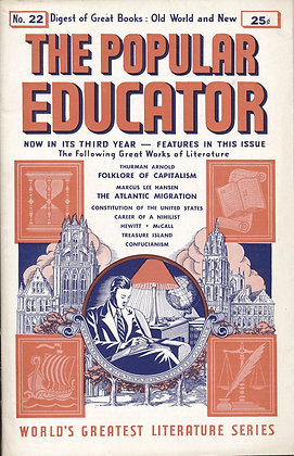 POPULAR EDUCATOR (#22, Third Year, 1940) FOLKLORE OF CAPITALISM