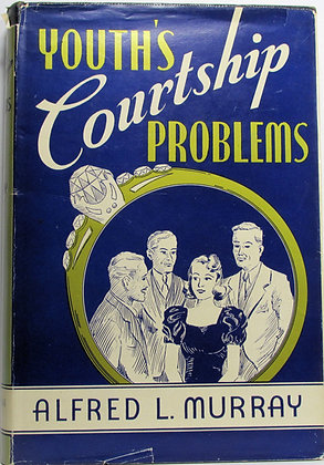 YOUTH'S COURTSHIP PROBLEMS (Youth's Problem #2) Murray 1940 (w/Jacket!)