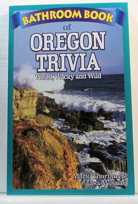 Bathroom Book of OREGON TRIVIA Thorburn