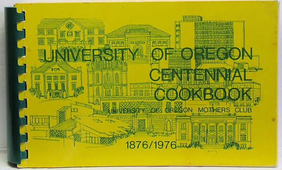 University of Oregon Centennial Cookbook (Mothers Club)