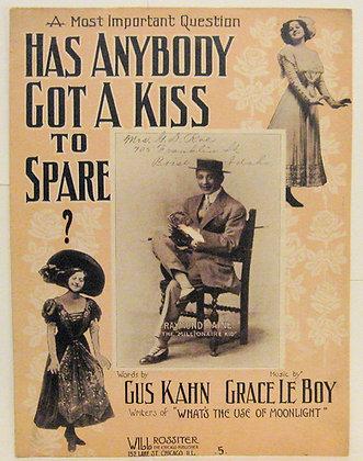 HAS ANYBODY GOT A KISS 1910
