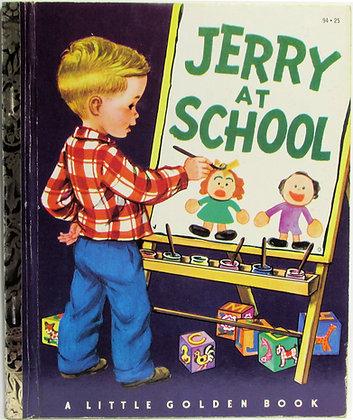 JERRY AT SCHOOL (Little Golden Book #94) 1950