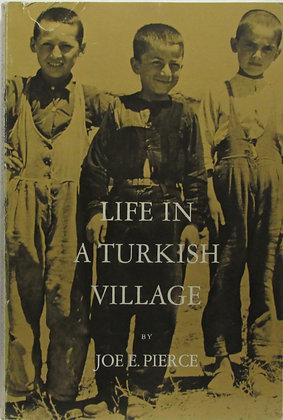 Life in a Turkish Village by Joe E. Pierce 1965