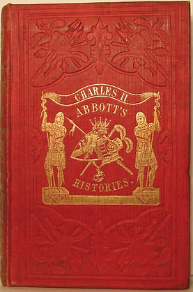 History of KING CHARLES II of England by Jacob Abbott 1850
