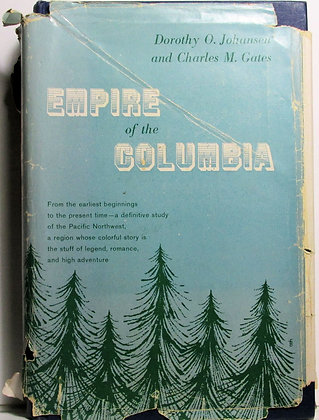 Empire of the Columbia History of the Pacific Northwest 1957