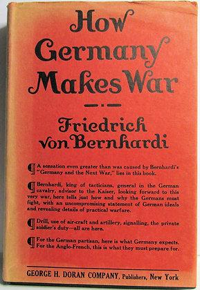 How Germany Makes War by Friedrich Von Bernhard 1914 (w/Jacket!)