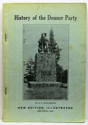 History of the Donner Party by C. F. McGlashan 1931