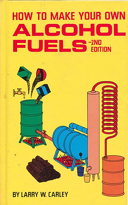 How to make your own alcohol fuels 1981