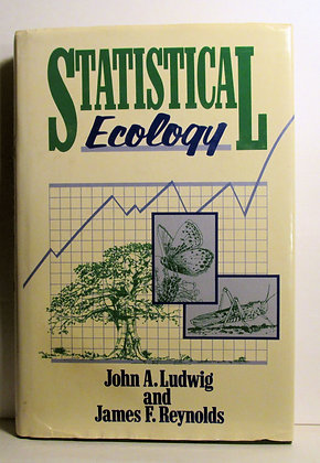 Statistical Ecology: Methods & Computing by John A. Ludwig 1988