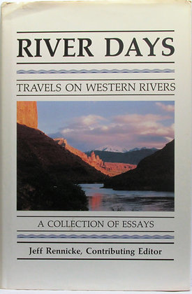 River Days: Travel on Western Rivers by Jeff Rennick 1988