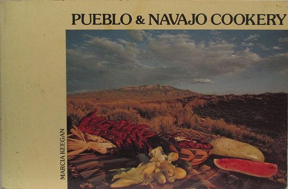 Pueblo & Navajo Cookery by Marcia Keegan 1977