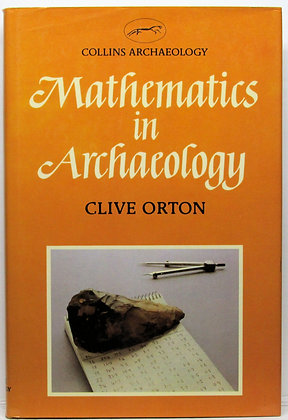 Mathematics in Archaeology by Clive Orton 1980